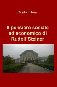 Il pensiero sociale ed economico di Rudolf Steiner - Guido Citoni - copertina