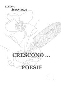 Crescono... poesie - Luciano Scaramuzza - copertina