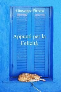 Appunti per la felicità - Giuseppe Pirrera - copertina