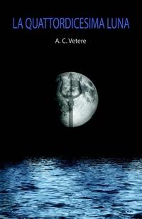 La La quattordicesima luna - Vetere Anna Cristina - wuz.it