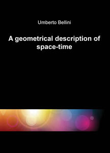 A geometrical description of space-time - Umberto Bellini - copertina
