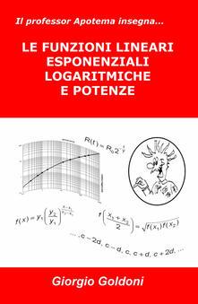 Il professor Apotema insegna... le funzioni lineari esponenziali logaritmiche e potenze