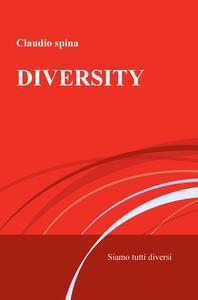 Diversity. Siamo tutti diversi - Claudio Spina - copertina