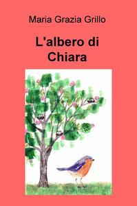 L' albero di Chiara - Maria Grazia Grillo - copertina