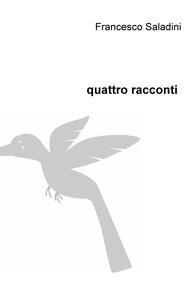 Quattro racconti - Francesco Saladini - copertina