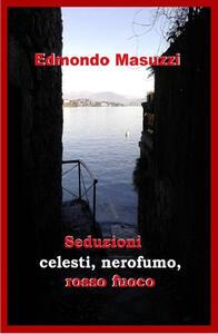 Seduzioni celesti, nerofumo, rosso fuoco - Edmondo Masuzzi - copertina