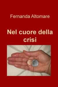 Nel cuore della crisi