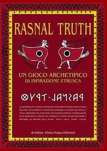 Rasnal Truth. Un gioco archetipico di ispirazione etrusca - Elena Frasca Odorizzi - copertina