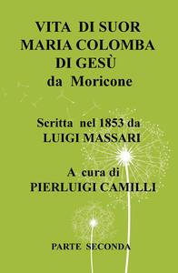 Vita di suor Maria Colomba di Gesù da Moricone. Vol. 2 - Luigi Massari - copertina