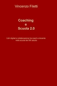 Coaching e scuola 2.0. Libri digitali e collaborazione tra coach e docente nella scuola del XXI secolo