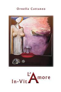 L' amore in-vita - Ornella Cattaneo - copertina