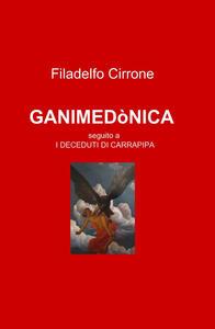 Ganimedònica. Seguito a «I deceduti di Carrapipa»