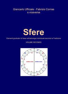 Filmarelalterita.it Sfere. Elementi giudicativi di base nell'astrologia individuale secondo la tradizione. Vol. 2 Image