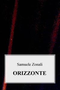 Orizzonte - Samuele Zonali - copertina