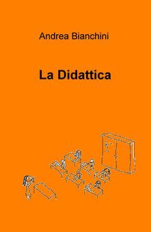 La didattica - Andrea Bianchini - copertina