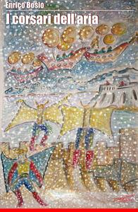 I corsari dell'aria - Enrico Bosio - copertina