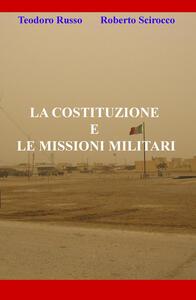 La costituzione e le missioni militari - Teodoro Russo,Roberto Scirocco - copertina