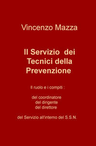 Il servizio dei tecnici della prevenzione. Il ruolo e i compiti: del coordinatore, del dirigente, del direttore nel S.S.N.
