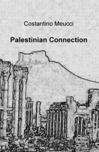 Palestinian connection - Costantino Meucci - copertina
