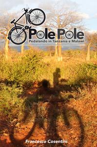 Pole Pole. Pedalando in Tanzania e Malawi
