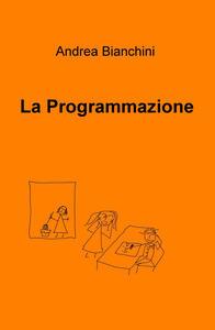 La programmazione - Andrea Bianchini - copertina
