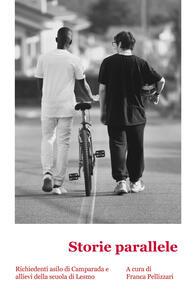 Storie parallele. Le storie allo stesso tempo simili e diversissime di studenti italiani e di ragazzi africani giunti da poco in Italia