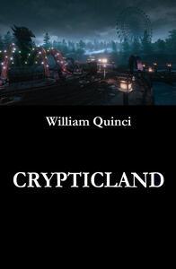 Crypticland - William Quinci - copertina