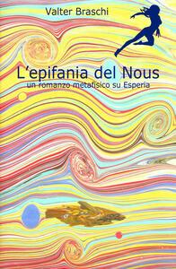 L' epifania del Nous. un romanzo metafisico su Esperia