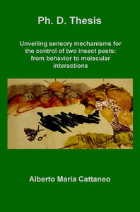 Unveiling sensory mechanisms for the control of two insect pests: from behavior to molecular interactions - Alberto Maria Cattaneo - copertina