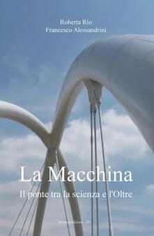 La macchina. Il ponte tra la scienza e loltre.pdf