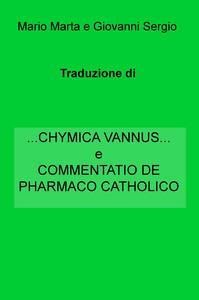 Chymica vannus-Commentatio de pharmaco catholico