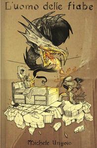 L' uomo delle fiabe - Michele Ungolo - copertina
