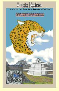 Il mistero del giaguaro d'oro. Un'antica maledizione Maya incombe su tutti coloro che cercano la città perduta