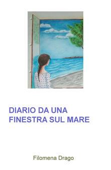 Diario da una finestra sul mare - Filomena Drago - copertina