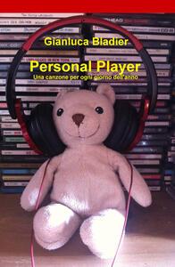 Personal player. Una canzone per ogni giorno dell'anno - Gianluca Bladier - copertina