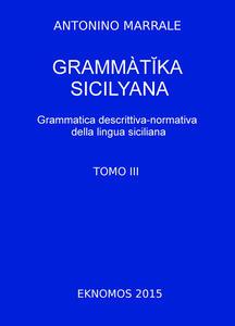 Grammatika sicilyana. Grammatica descrittiva-normativa della lingua siciliana. Vol. 3