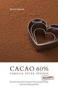 Cacao 60 per cento. Famiglia extra intensa