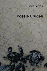 Poesie crudeli - Linda Lercari - copertina