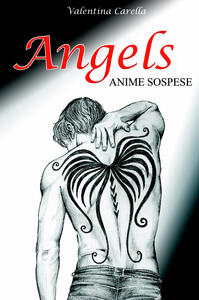 Angels. Anime sospese - Valentina Carella - copertina