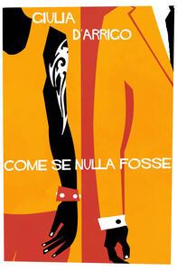 Come se nulla fosse - Giulia D'Arrigo - copertina