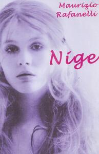 Nige. Vita di una ragazza italiana del XX secolo - Maurizio Rafanelli - copertina