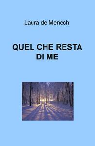 Quel che resta di me - Laura De Menech - copertina