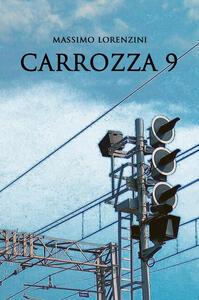 Carrozza 9 - Massimo Lorenzini - copertina