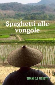 Spaghetti alle vongole - Emanuele Fioretti - copertina