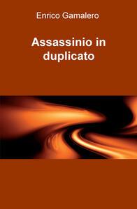 Assassinio in duplicato - Enrico Gamalero - copertina