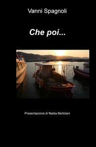 Che poi... - Vanni Spagnoli - copertina