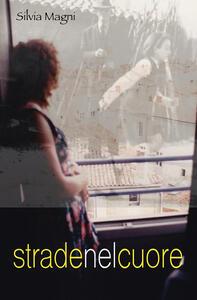 Strade nel cuore - Silvia Magni - copertina