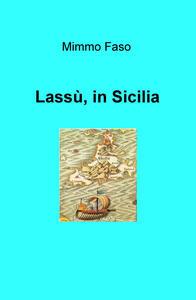 Lassù, in Sicilia - Mimmo Faso - copertina