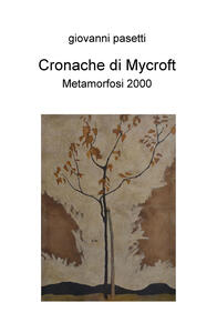 Cronache di Mycroft. Metamorfosi 2000