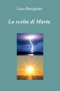 La scelta di Marta - Luca Busignani - copertina